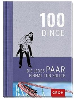 100 Dinge, die jedes Paar einmal tun sollte -